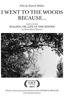I Went to the Woods Because...