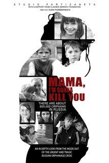 Mama, I'm Gonna Kill You