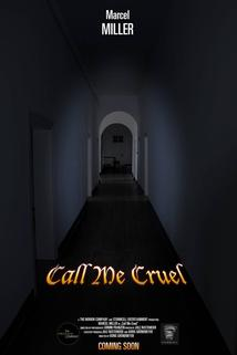Call Me Cruel ()