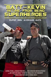 Matt & Kevin Retire from Being Superheroes  - Matt & Kevin Retire from Being Superheroes