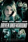 Driven Underground (2015)