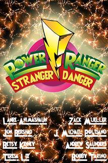 Power Ranger Stranger Danger