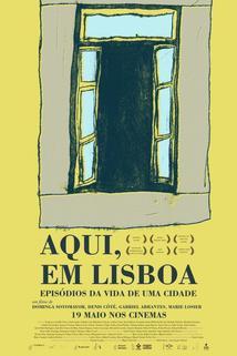 Aqui, em Lisboa: Episódios da Vida da Cidade