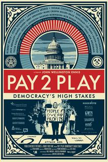PAY 2 PLAY: Democracy's High Stakes  - PAY 2 PLAY: Democracy's High Stakes