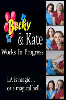 Becky & Kate: Works in Progress
