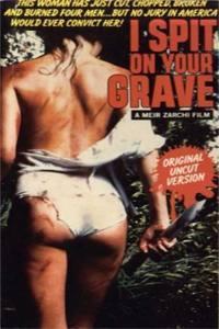 I Spit on Your Grave  - Plivu na tvůj hrob