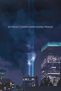 Witness Downtown Rising Renga