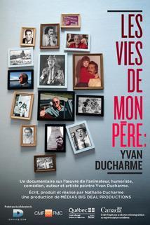 Les vies de mon père: Yvan Ducharme