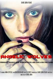 Angelic Wolves: The Movie