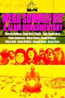 Mega Summer Hit: A Slam Dunkumentary