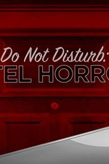 Do Not Disturb: Hotel Horrors