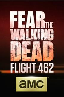 Fear the Walking Dead: Flight 462  - Fear the Walking Dead: Flight 462