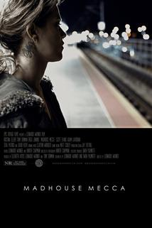 Madhouse Mecca  - Madhouse Mecca