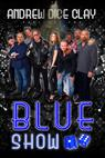 Andrew Dice Clay Presents the Blue Show (2015)