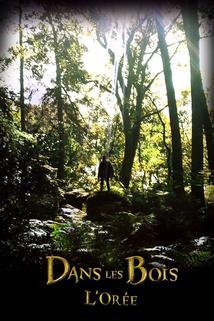 Dans les Bois: L'Orée