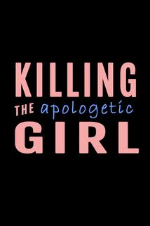 Killing the Apologetic Girl