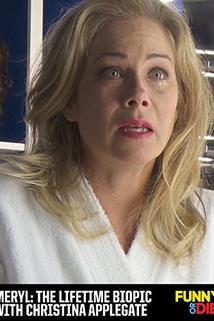Meryl: The Lifetime Biopic with Christina Applegate  - Meryl: The Lifetime Biopic with Christina Applegate