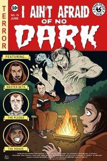 I Ain't Afraid of no Dark  - I Ain't Afraid of no Dark