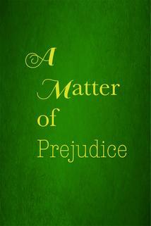 A Matter of Prejudice ()
