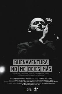 Buenaventura, no me dejes