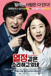 Yeol-jeong-gat-eun-so-ri-ha-go-it-ne