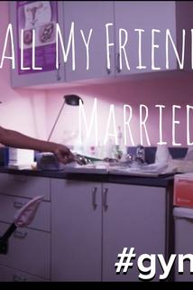 All My Friends Are Married