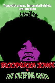 Bloodsucka Jones vs. The Creeping Death