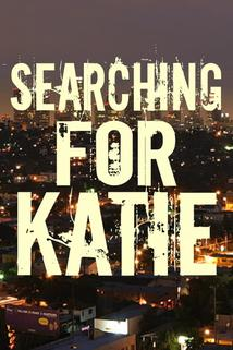 Searching for Katie  - Searching for Katie