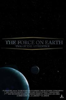 The Force on Earth: Task of the Apprentice