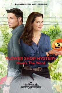 Záhada v květinářství: Držet jazyk za zuby  - Flower Shop Mystery: Mum's the Word