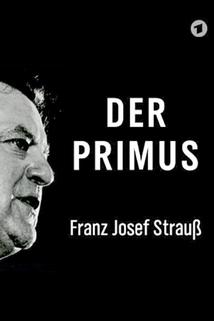 Der Primus: Franz Josef Strauß