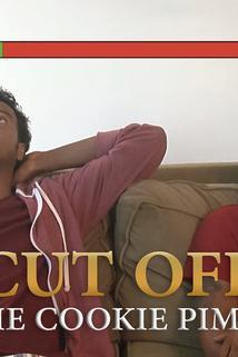 Cut Off: The Cookie Pimps