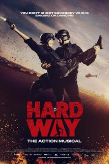 Hard Way: Das Action Musical