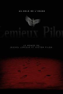 Au-delà de l'image: Le monde de Michel Lemieux et Victor Pilon