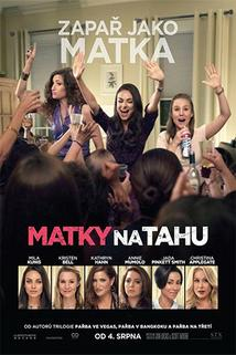 Matky na tahu  - Bad Moms