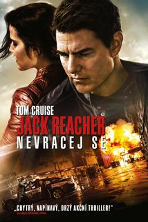 Jack Reacher: Nevracej se  - Jack Reacher: Never go Back