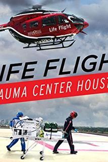 Life Flight: Trauma Center Houston