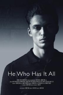 He Who Has It All ()