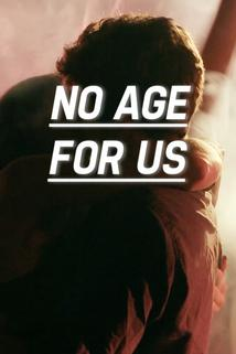 No Age for Us