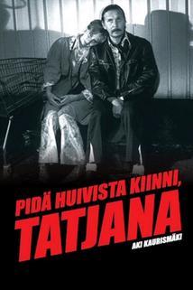 Drž si šátek, Tatjano  - Pidä huivista kiinni, Tatjana