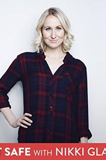 Not Safe with Nikki Glaser  - Not Safe with Nikki Glaser