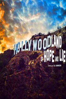 Hollywood: Land of Hope & Lies ()