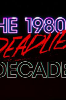 Deadliest Decade
