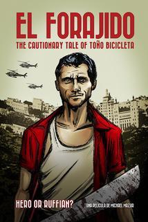 El Forajido: The Cautionary Tale of Toño Bicicleta