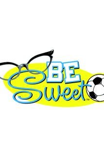 Be Sweet  - Be Sweet