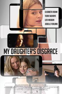 My Daughter's Disgrace  - My Daughter's Disgrace
