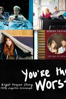 You're the Worst - A Right Proper Story  - A Right Proper Story