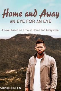 Home and Away: An Eye for an Eye  - Home and Away: An Eye for an Eye