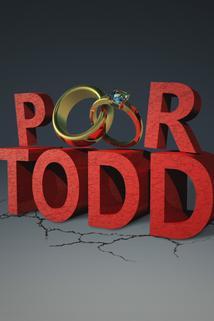 Poor Todd