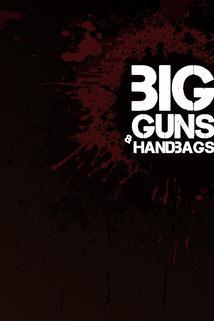 Big Guns and Handbags